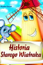 Historia Starego Wiatraka