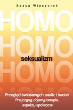 Homoseksualizm. Przegląd światowych analiz i badań. Wydanie 2018