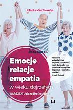 Emocje - relacje - empatia w wieku dojrzałym. Warsztat: Jak zadbać o siebie