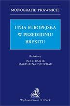 Unia Europejska w przededniu Brexitu