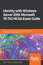 Identity with Windows Server 2016: Microsoft 70-742 MCSA Exam Guide