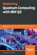 Okładka książki Mastering Quantum Computing with IBM QX