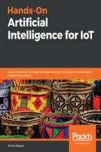 Okładka książki Hands-On Artificial Intelligence for IoT