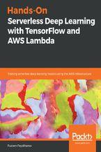 Okładka książki Hands-On Serverless Deep Learning with TensorFlow and AWS Lambda