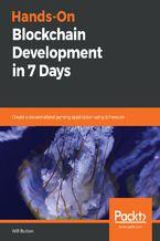 Okładka książki Hands-On Blockchain Development in 7 Days