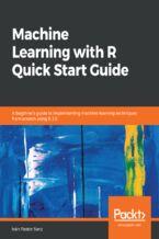 Okładka książki Machine Learning with R Quick Start Guide