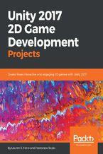 Okładka książki Unity 2017 2D Game Development Projects