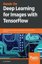 Okładka książki Hands-On Deep Learning for Images with TensorFlow