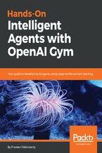 Okładka książki Hands-On Intelligent Agents with OpenAI Gym