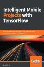 Okładka książki Intelligent Mobile Projects with TensorFlow