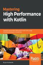 Okładka książki Mastering High Performance with Kotlin
