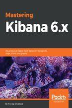 Mastering Kibana 6.x
