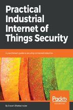 Okładka książki Practical Industrial Internet of Things Security