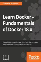 Okładka książki Learn Docker - Fundamentals of Docker 18.x