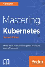 Mastering Kubernetes. Second edition