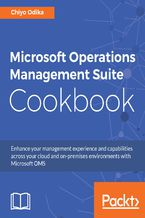 Okładka książki Microsoft Operations Management Suite Cookbook