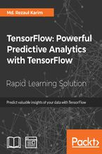 TensorFlow: Powerful Predictive Analytics with TensorFlow