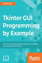 Okładka książki Tkinter GUI Programming by Example