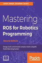 Okładka książki Mastering ROS for Robotics Programming - Second Edition
