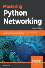 Okładka książki Mastering Python Networking. Second edition