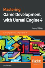 Okładka książki Mastering Game Development with Unreal  Engine 4