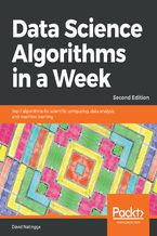 Data Science Algorithms in a Week. Second edition