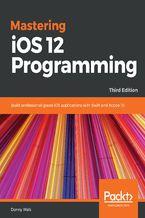 Okładka książki Mastering iOS 12 Programming