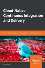 Okładka książki Cloud-Native Continuous Integration and Delivery
