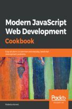 Okładka książki Modern JavaScript Web Development Cookbook