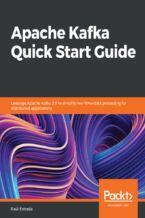 Okładka książki Apache Kafka Quick Start Guide