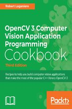 Okładka książki OpenCV 3 Computer Vision Application Programming Cookbook - Third Edition