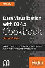 Okładka książki Data Visualization with D3 4.x Cookbook - Second Edition