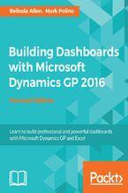 Okładka książki Building Dashboards with Microsoft Dynamics GP 2016 - Second Edition
