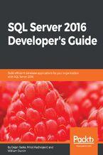 Okładka książki SQL Server 2016 Developer's Guide