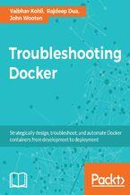 Okładka książki Troubleshooting Docker