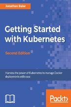 Okładka książki Getting Started with Kubernetes - Second Edition