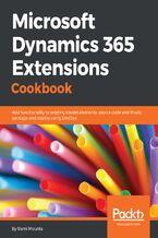 Okładka książki Microsoft Dynamics 365 Extensions Cookbook