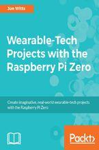 Okładka książki Wearable-Tech Projects with the Raspberry Pi Zero