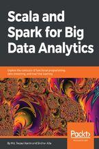 Okładka książki Scala and Spark for Big Data Analytics
