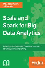Okładka książki Scala and Spark for Big Data Analytics