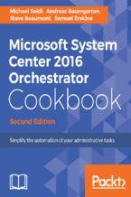 Okładka książki Microsoft System Center 2016 Orchestrator Cookbook - Second Edition