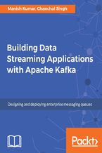 Okładka książki Building Data Streaming Applications with Apache Kafka