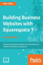 Okładka książki Building Business Websites with Squarespace 7 - Second Edition