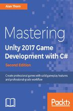 Okładka książki Mastering Unity 2017 Game Development with C# - Second Edition