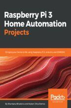 Okładka książki Raspberry Pi 3 Home Automation Projects