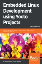 Okładka książki Embedded Linux Development using Yocto Projects - Second Edition