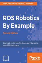 Okładka książki ROS Robotics By Example - Second Edition