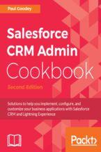 Okładka książki Salesforce CRM Admin Cookbook - Second Edition