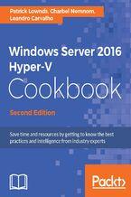 Okładka książki Windows Server 2016 Hyper-V Cookbook - Second Edition