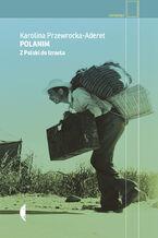 Polanim. Z Polski do Izraela